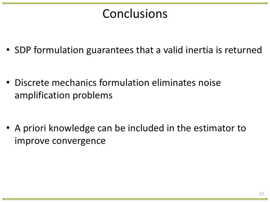 27 Conclusions • SDP formulation guarante...