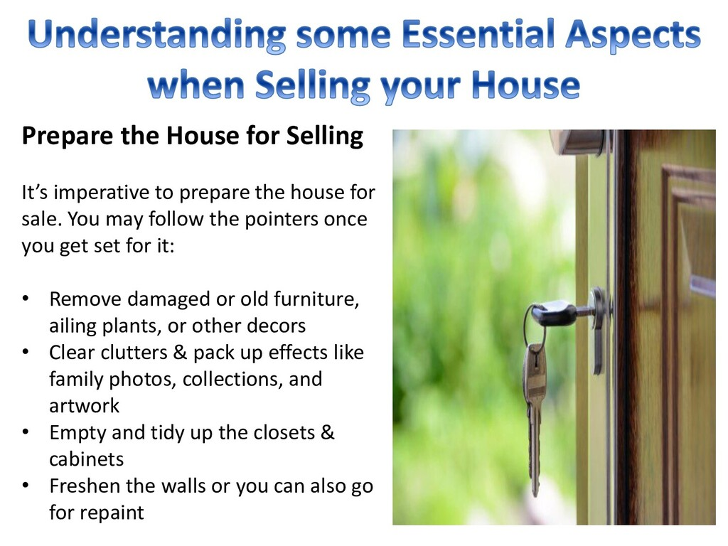 Prepare the House for Selling It's imperative t...