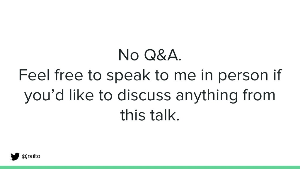No Q&A. Feel free to speak to me in person if y...