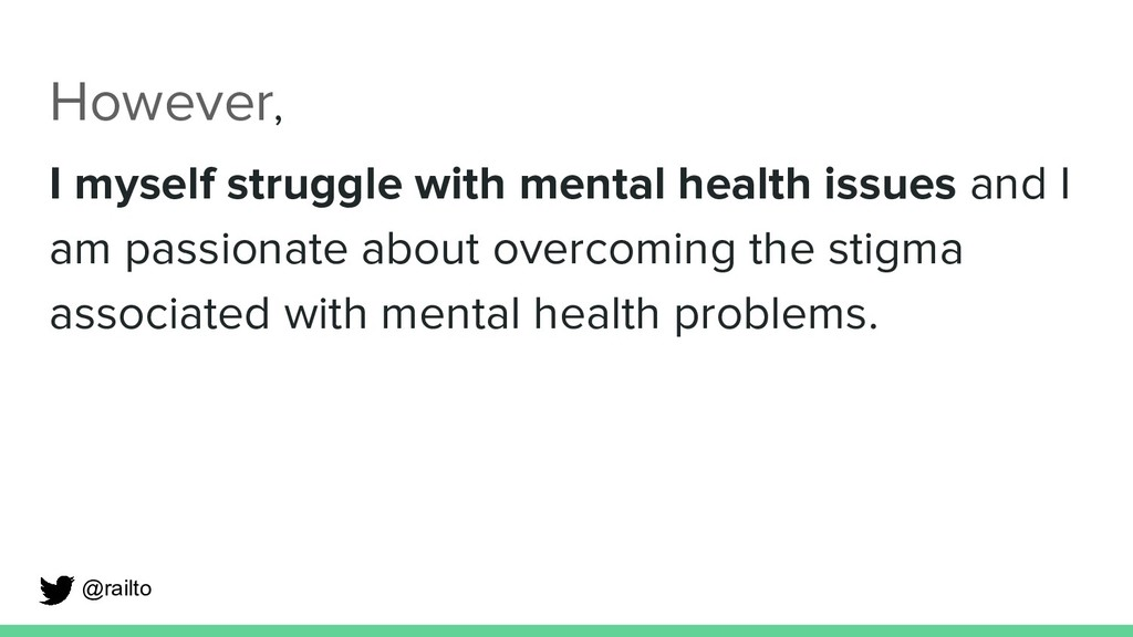 However, I myself struggle with mental health i...