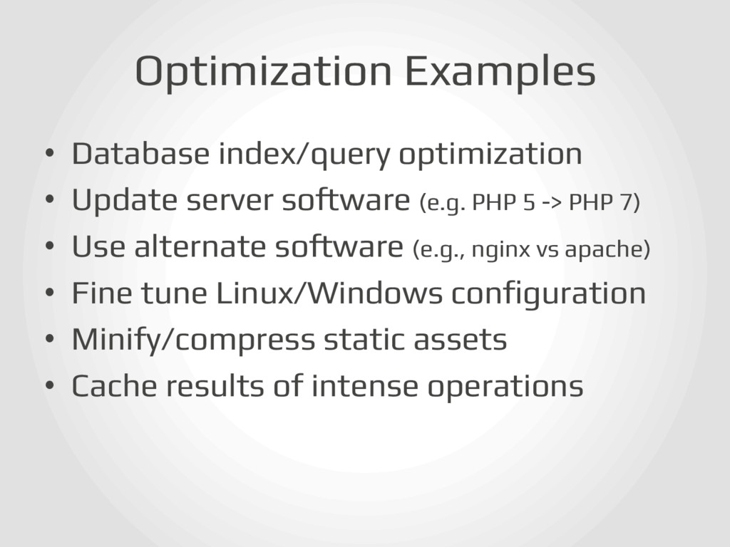 Optimization Examples! • Database index/query ...