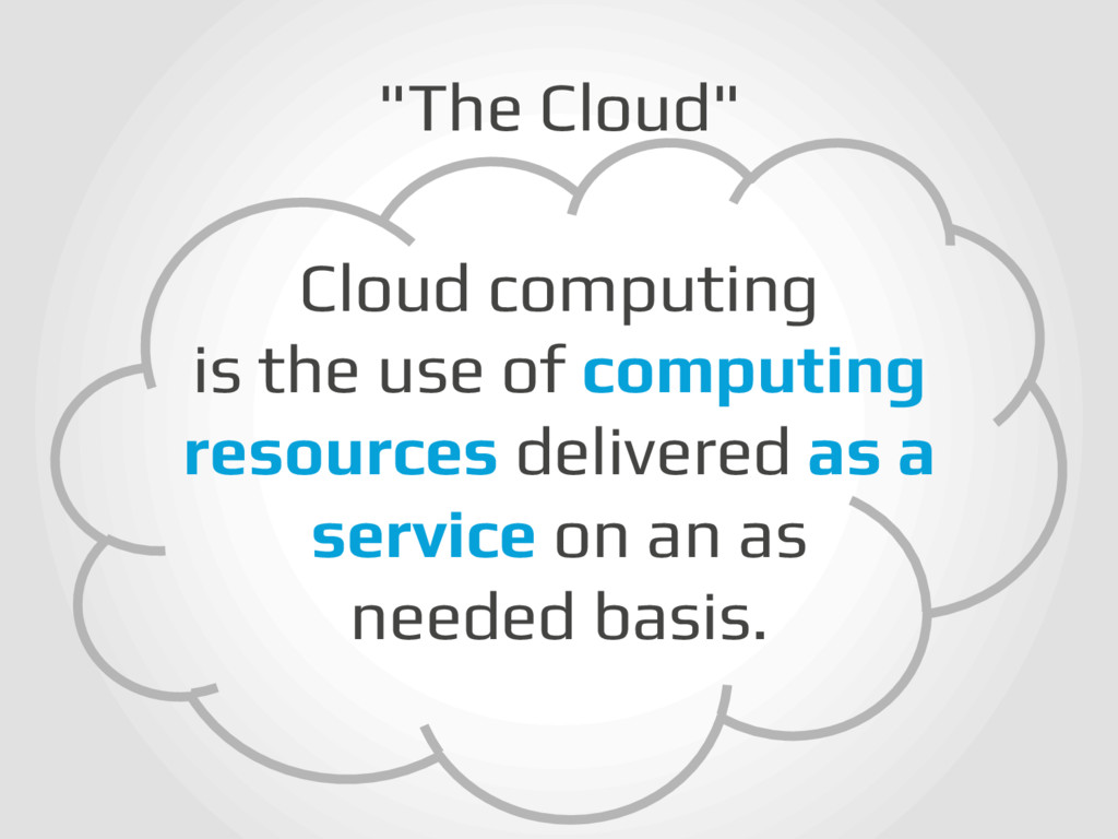 """""""The Cloud""""! Cloud computing! is the use of com..."""