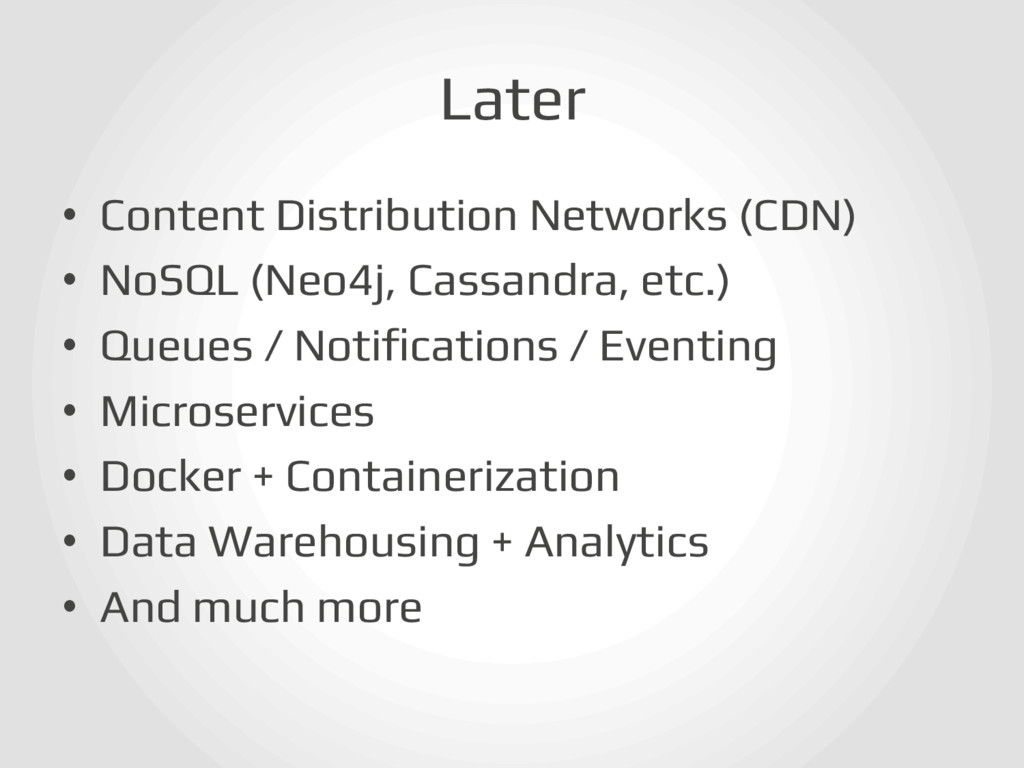 Later! • Content Distribution Networks (CDN)! ...
