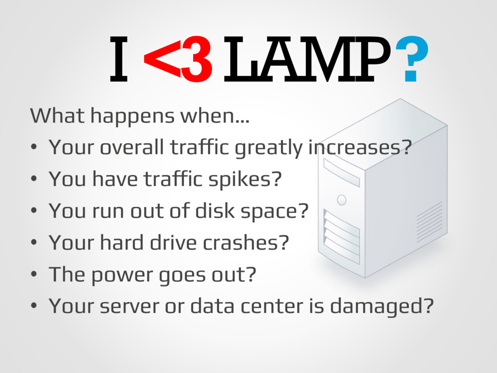 What happens when…! • Your overall traffic gre...