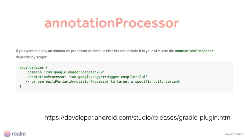 annotationProcessor my@realm.io https://develop...