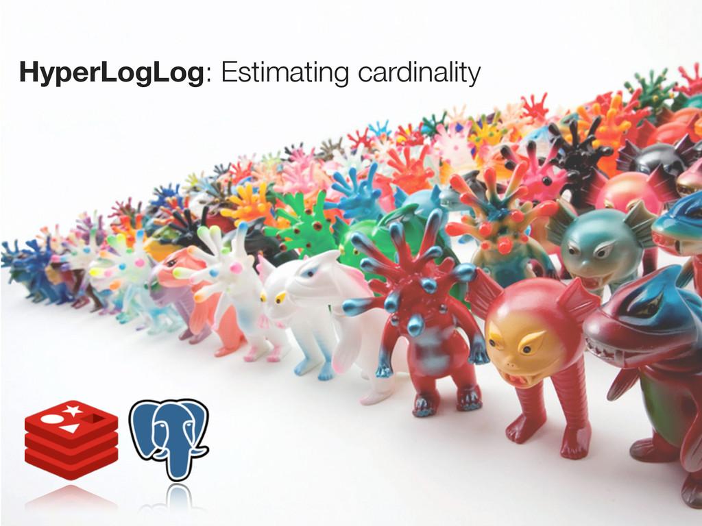 HyperLogLog: Estimating cardinality