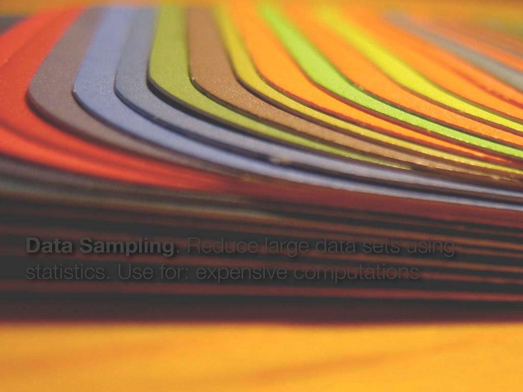 Data Sampling: Reduce large data sets using sta...