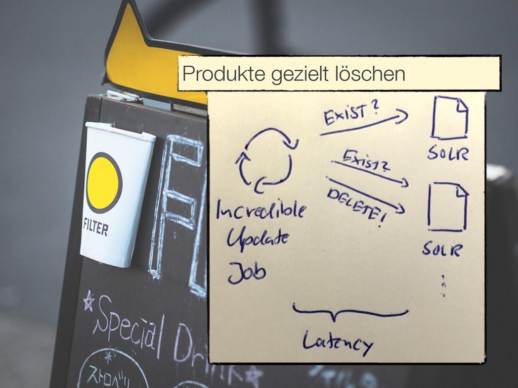 Produkte gezielt löschen