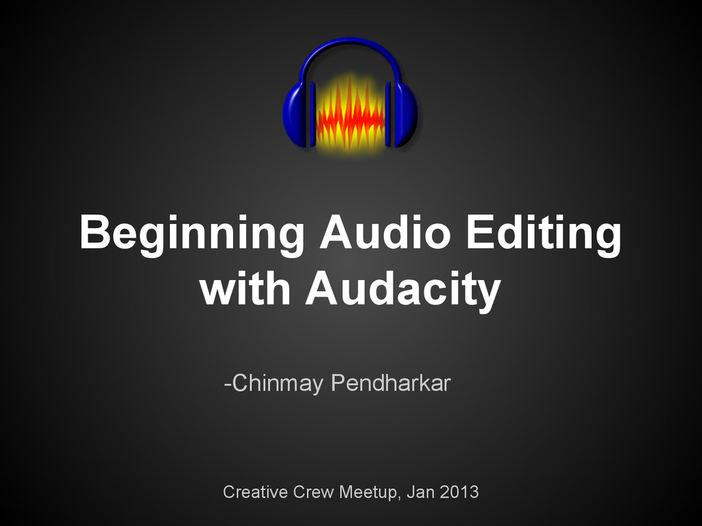 Beginning Audio Editing with Audacity Creative ...
