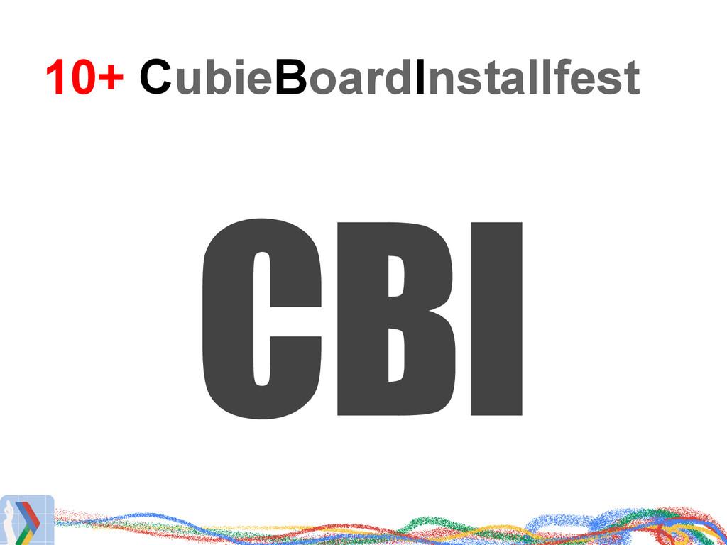 10+ CubieBoardInstallfest CBI
