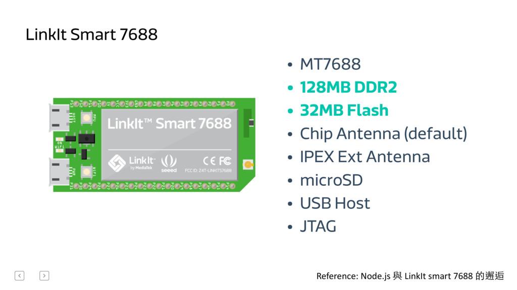 • MT7688 • 128MB DDR2 • 32MB Flash • Chip Anten...