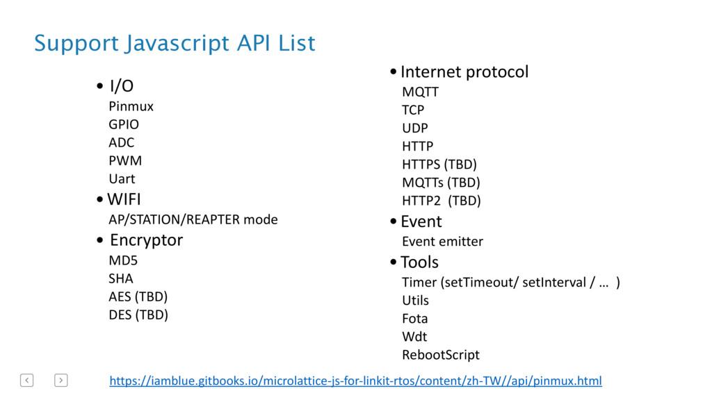 Support Javascript API List • I/O  Pinmux ...
