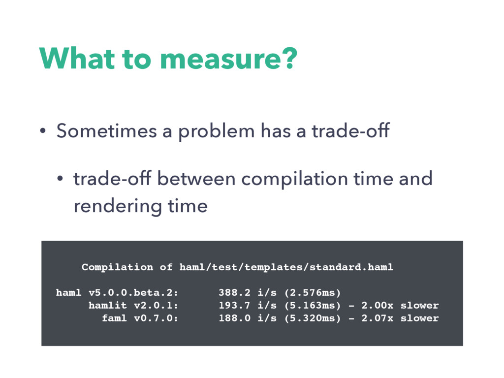 What to measure? • Sometimes a problem has a tr...
