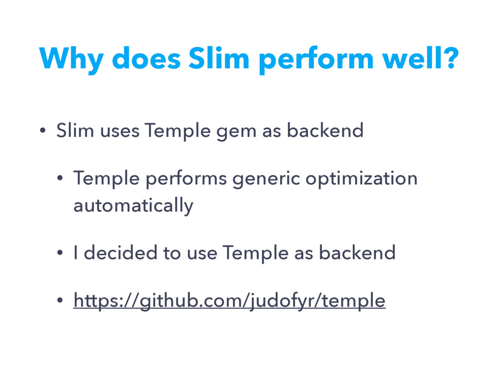 Why does Slim perform well? • Slim uses Temple ...