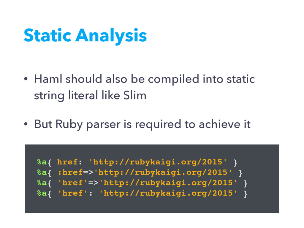 Static Analysis • Haml should also be compiled ...