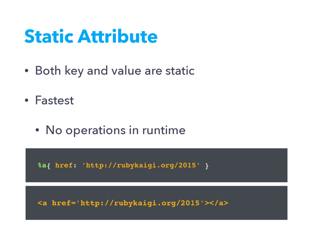 Static Attribute • Both key and value are stati...