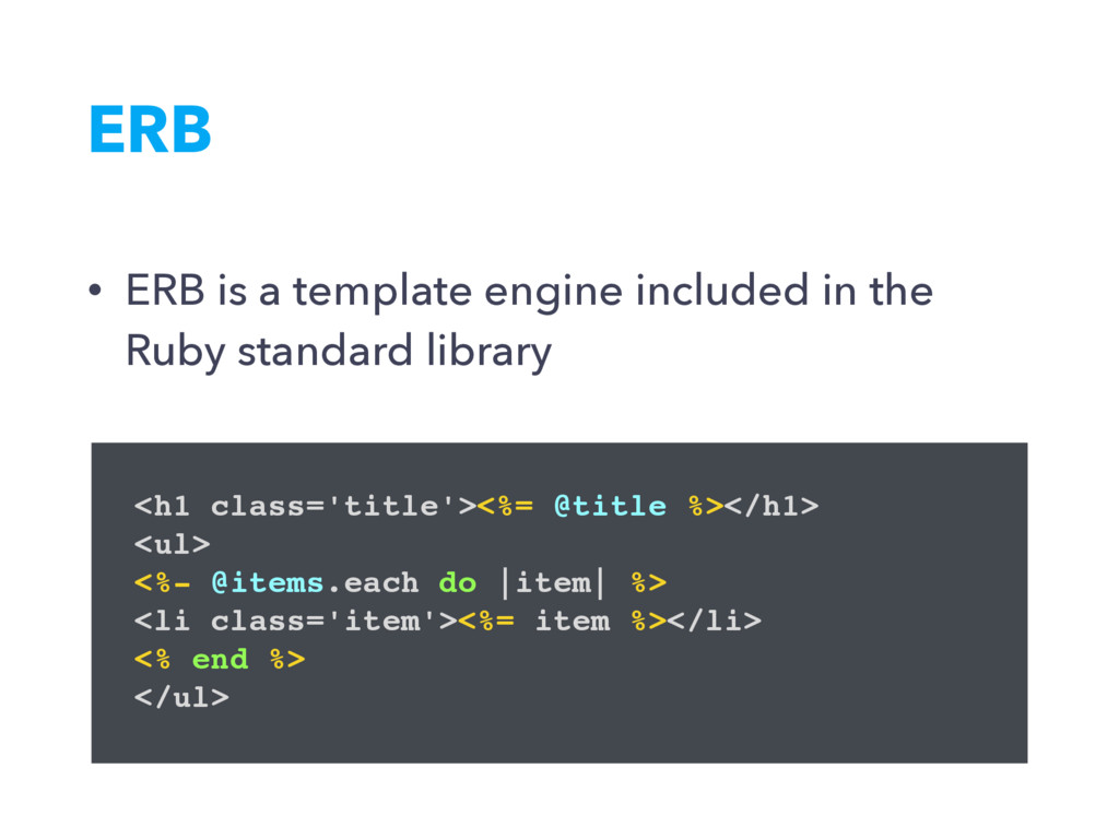 ERB • ERB is a template engine included in the ...