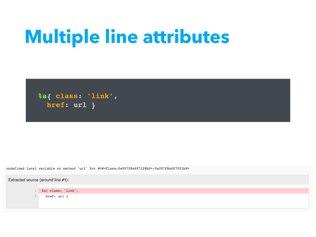 Multiple line attributes %a{ class: 'link', hre...