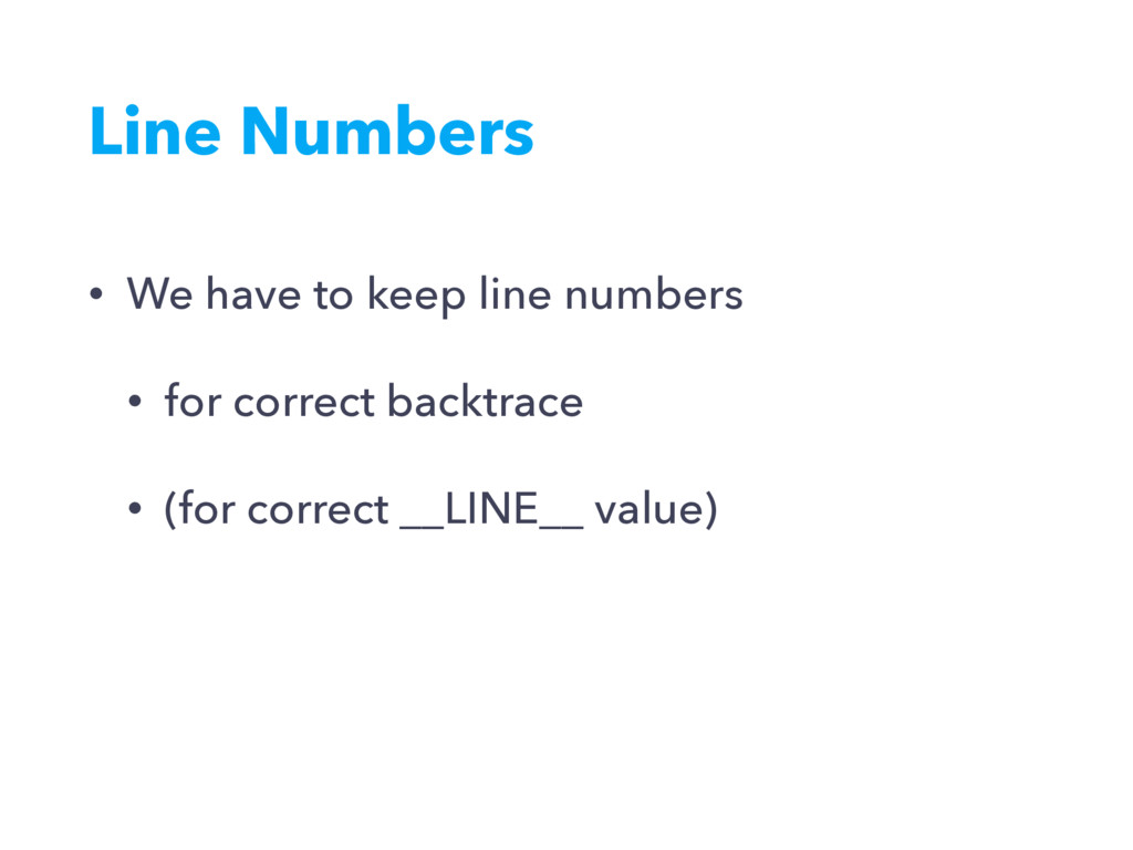 Line Numbers • We have to keep line numbers • f...