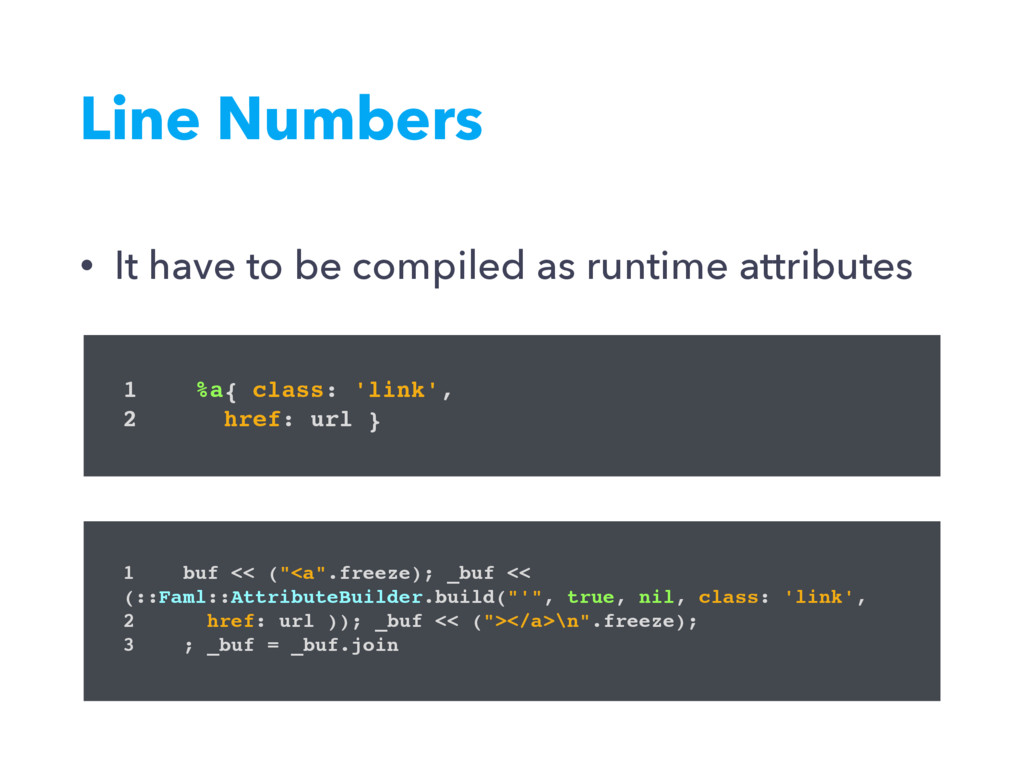 • It have to be compiled as runtime attributes ...