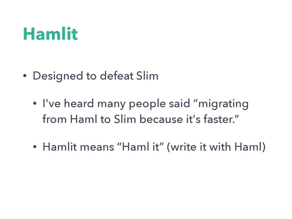 Hamlit • Designed to defeat Slim • I've heard m...