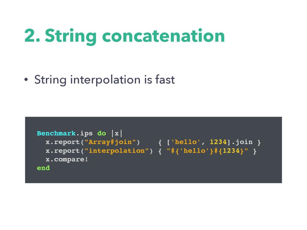 2. String concatenation • String interpolation ...