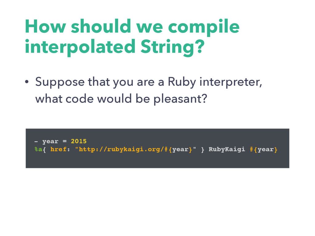 How should we compile interpolated String? • Su...