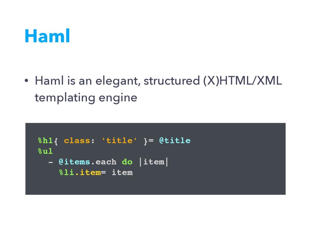 Haml %h1{ class: 'title' }= @title %ul - @items...