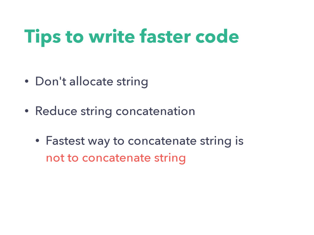 Tips to write faster code • Don't allocate stri...