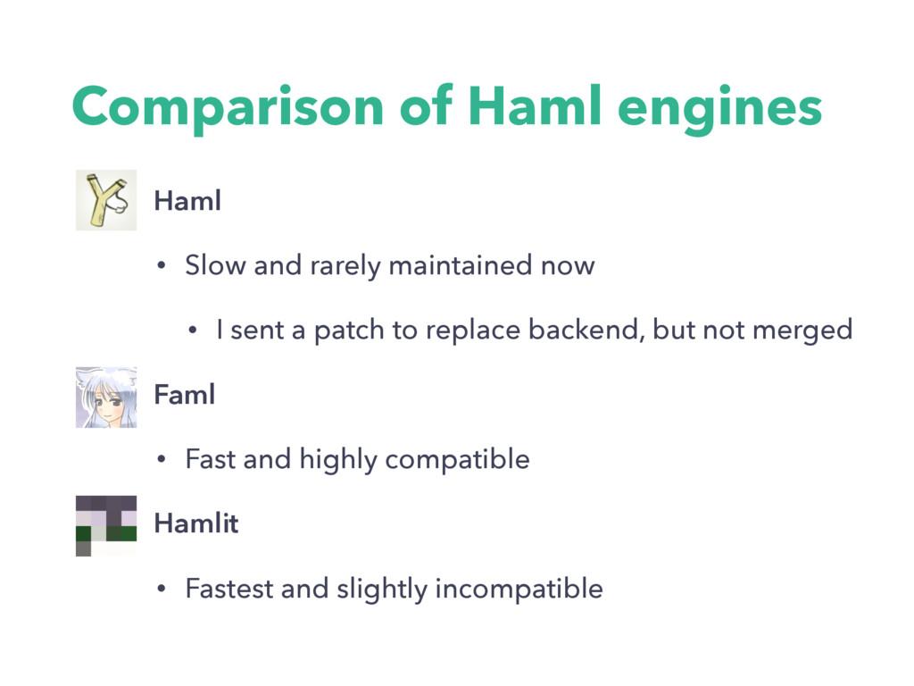 Comparison of Haml engines • Haml • Slow and ra...