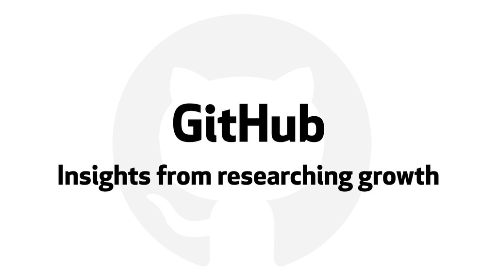 ! GitHub Insights from researching growth