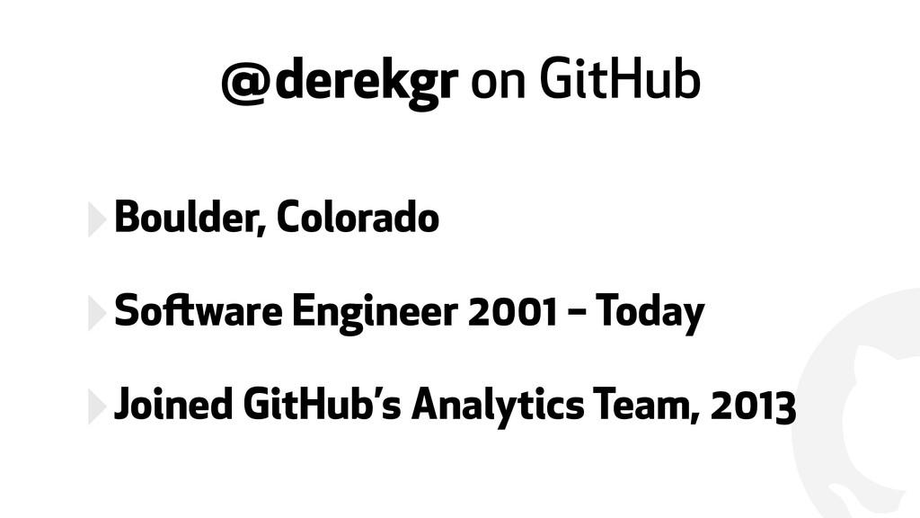 ! @derekgr on GitHub ‣Boulder, Colorado ‣Softwa...