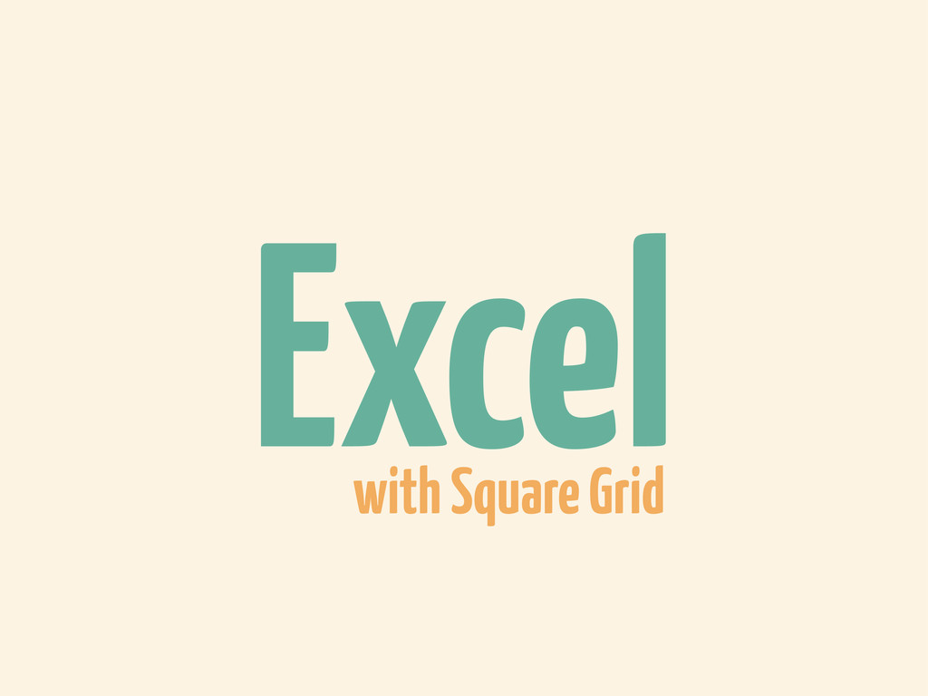 Excel with Square Grid