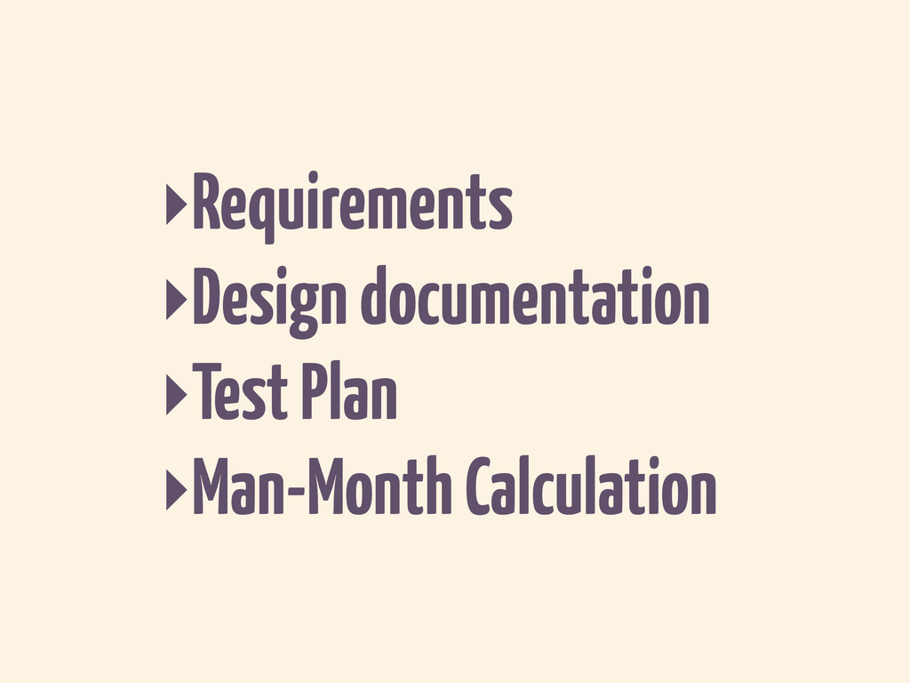 ‣Requirements ‣Design documentation ‣Test Plan ...