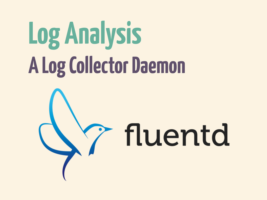 Log Analysis A Log Collector Daemon