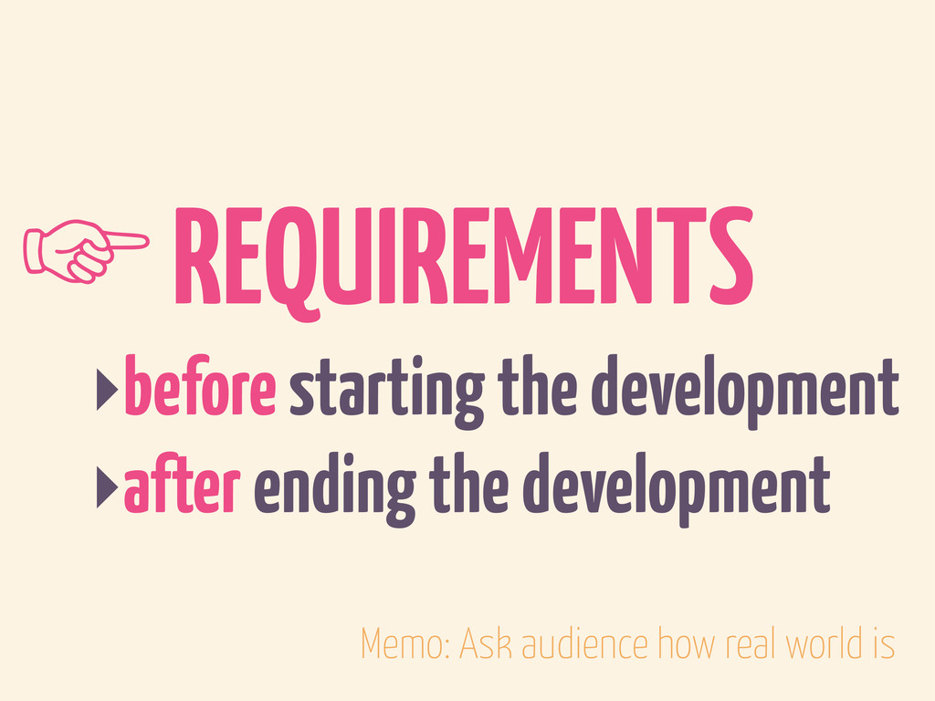 ‣before starting the development ‣after ending ...