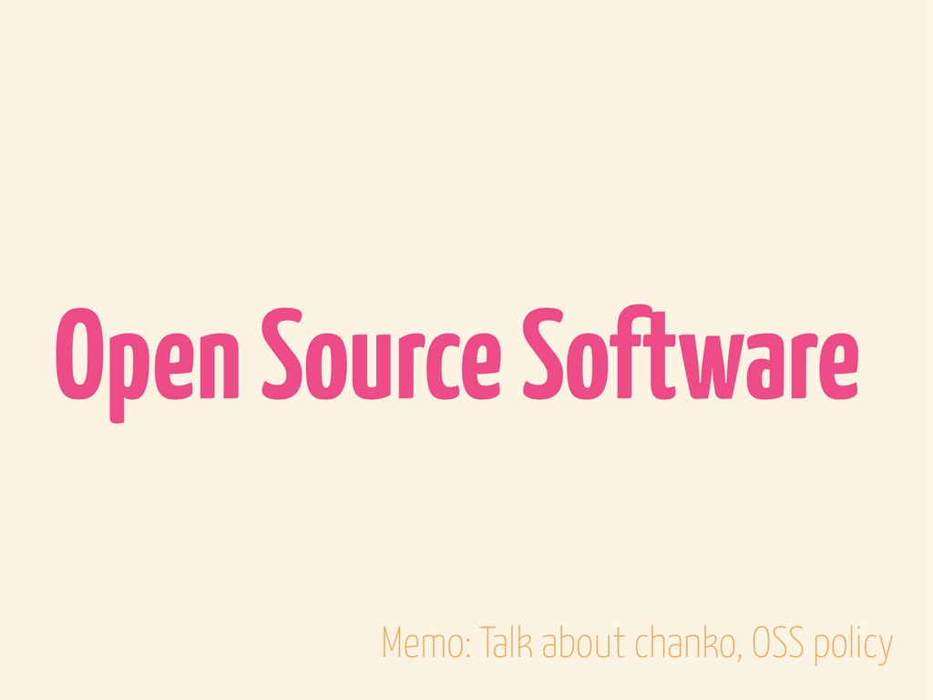 Open Source Software Memo: Talk about chanko, O...