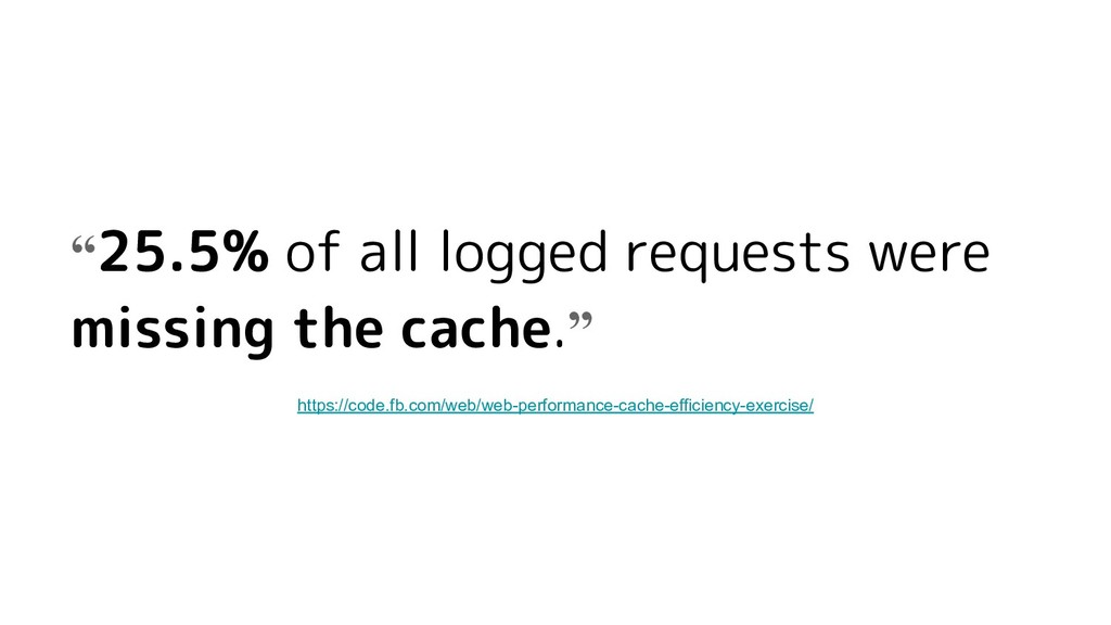 """""""25.5% of all logged requests were missing the ..."""