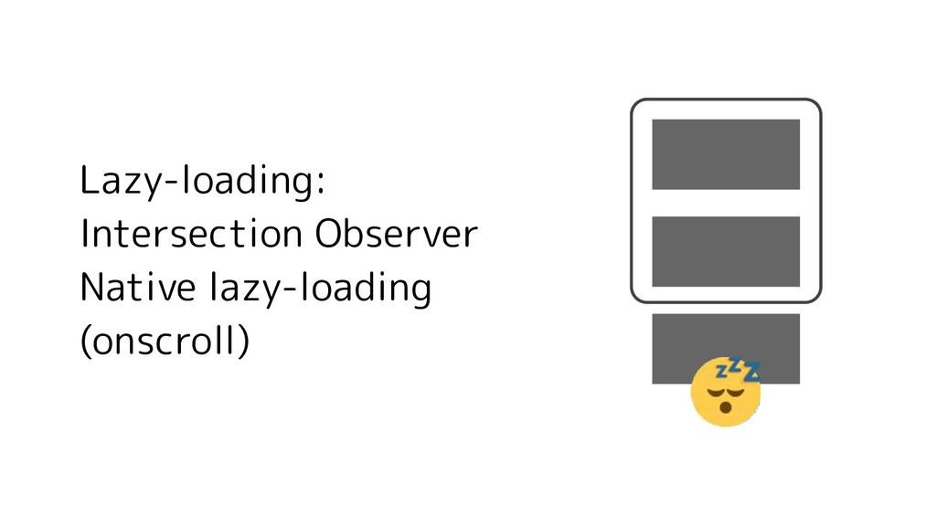 Lazy-loading: Intersection Observer Native lazy...