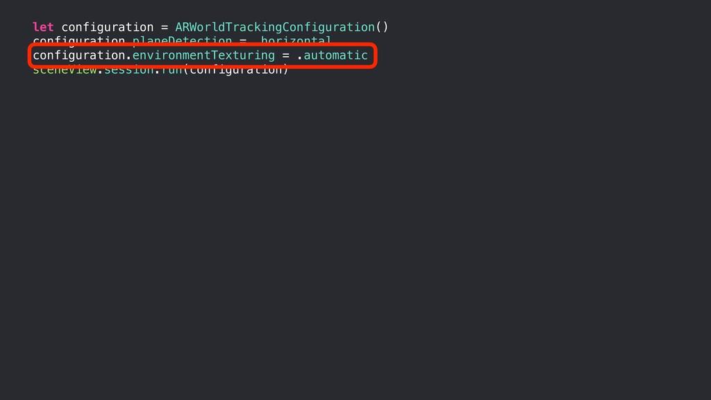 let configuration = ARWorldTrackingConfiguratio...
