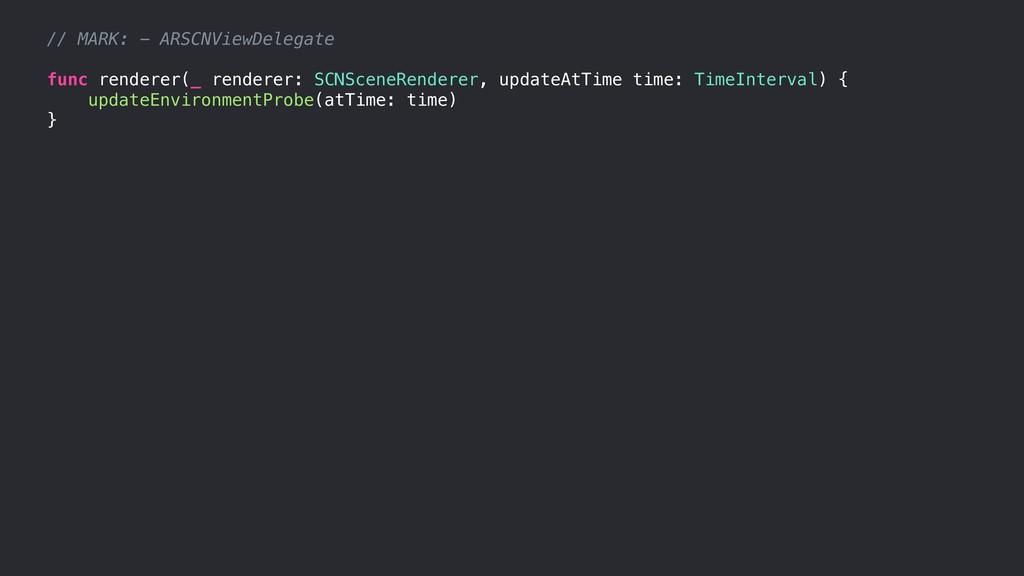 // MARK: - ARSCNViewDelegate func renderer(_ re...