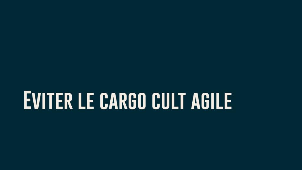 Eviter le cargo cult agile