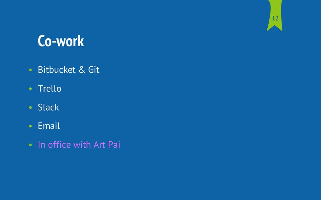 Co-work • Bitbucket & Git • Trello • Slack • Em...