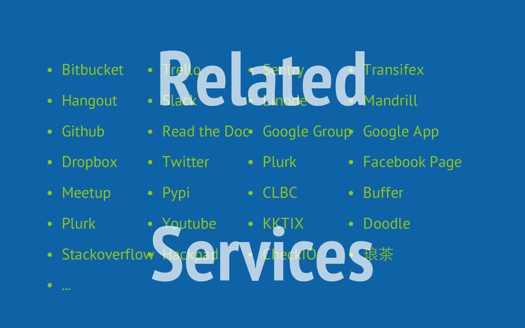• Bitbucket • Trello • Sentry • Transifex • Han...