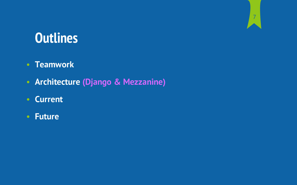 Outlines • Teamwork • Architecture (Django & Me...
