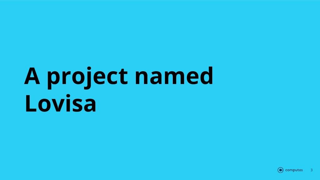 A project named Lovisa 3