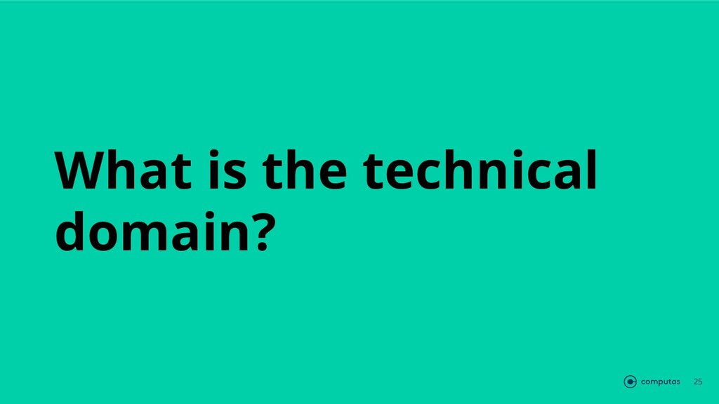 What is the technical domain? 25