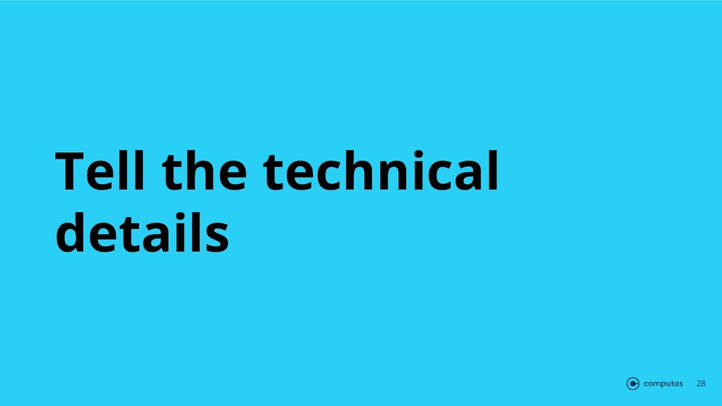Tell the technical details 28