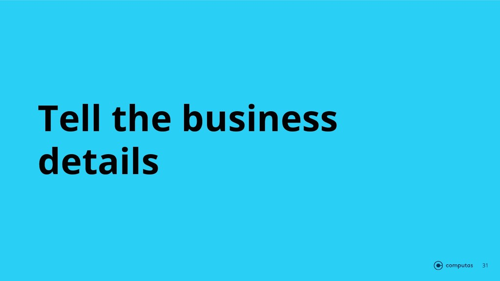 Tell the business details 31