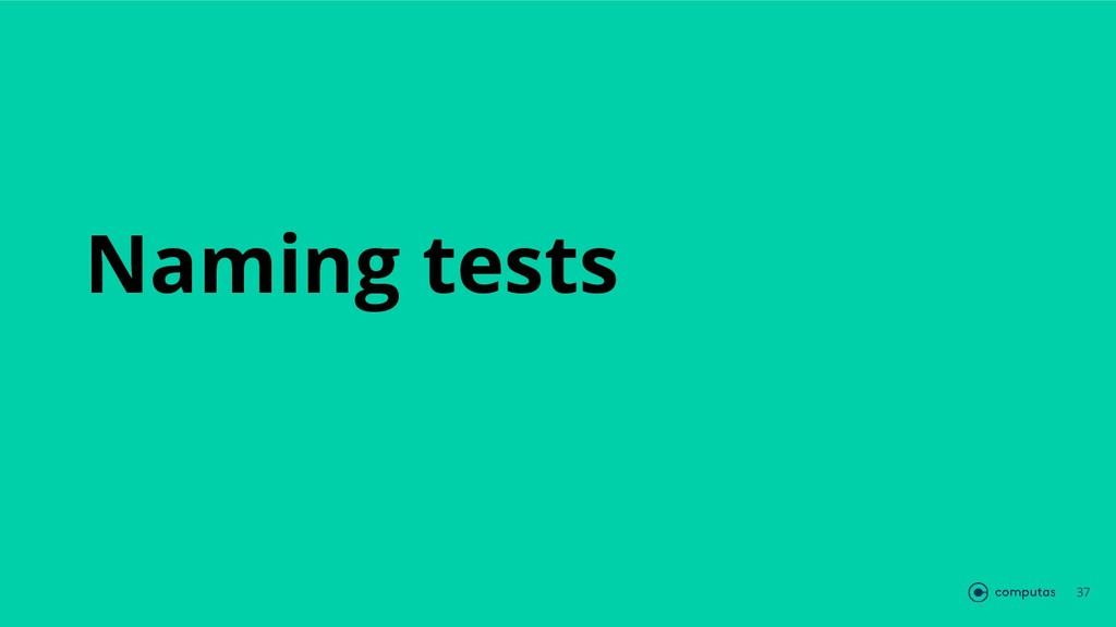Naming tests 37